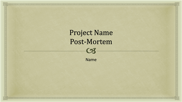 Download Presentation for project post-mortem
